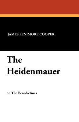 The Heidenmauer - Cooper, James Fenimore