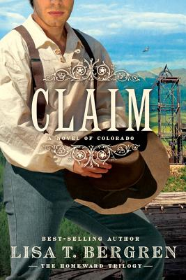 Claim: A Novel of Colorado - Bergren, Lisa T