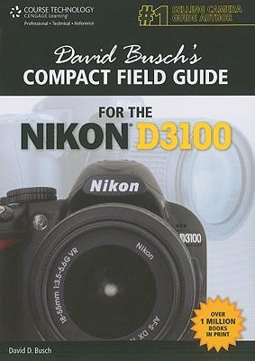 David Busch's Compact Field Guide for the Nikon D3100 - Busch, David D