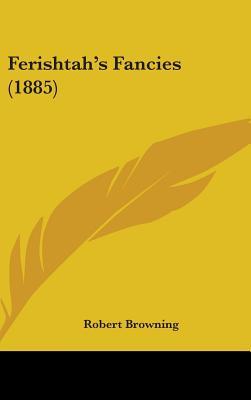 Ferishtah's Fancies (1885) - Browning, Robert
