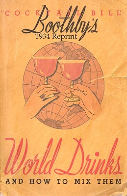 Boothby's 1934 Reprint World Drinks and How to Mix Them - Bolton, Ross