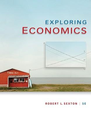 Exploring Economics - Sexton, Robert L