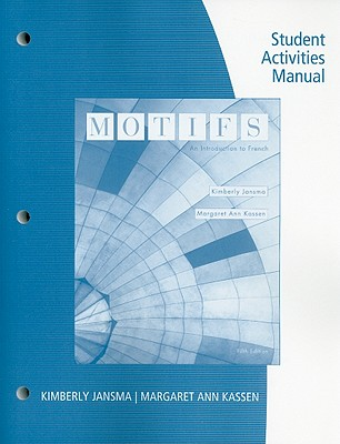 Motifs Student Activities Manual: An Introduction to French - Jansma, Kimberly, and Kassen, Margaret Ann