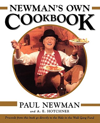 Newman's Own Cookbook - Newman, Paul, and Hotchner, A E, and Stalvey, Lisa (Editor)