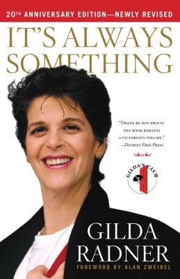 It's Always Something - Radner, Gilda, and Zweibel, Alan (Foreword by)