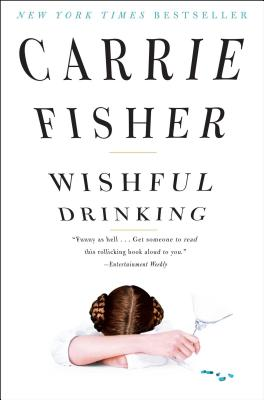 Wishful Drinking - Fisher, Carrie