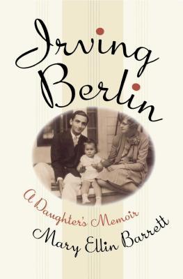 Irving Berlin: A Daughter's Memoir - Barrett, Mary Ellin