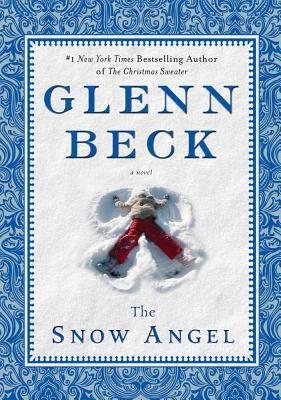 The Snow Angel - Beck, Glenn, and Baart, Nicole