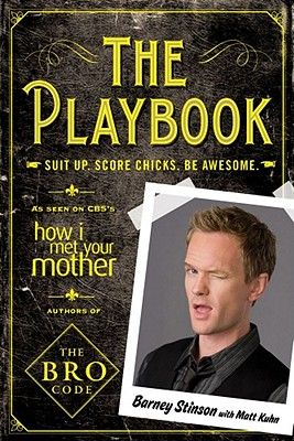 The Playbook: Suit Up. Score Chicks. Be Awesome. - Harris, Neil Patrick, and Kuhn, Matt