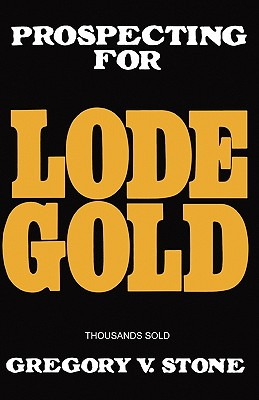 Lode Gold - Stone, Gregory, Dr., MA