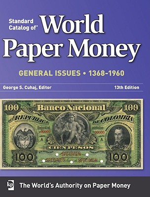 Standard Catalog of World Paper Money General Issues 1368-1960 - Cuhaj, George S