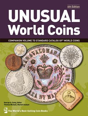 Unusual World Coins - Cuhaj, George S. (Editor), and Michael, Thomas