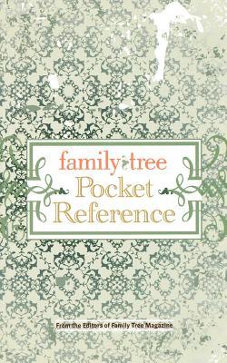 Family Tree Pocket Reference - Editors of Family Tree Magazine, Editors (Editor)