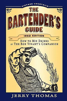 The Bartender's Guide - Thomas, Jerry, Dr.