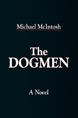 The Dogmen - McIntosh, Michael