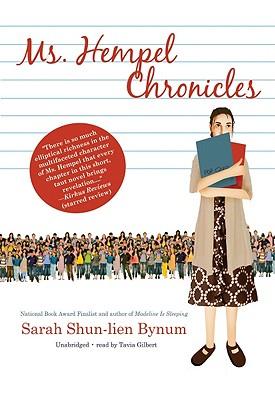 Ms. Hempel Chronicles - Bynum, Sarah Shun-Lien, and Gilbert, Tavia (Read by)