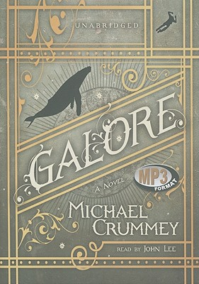 Galore - Crummey, Michael, and Lee, John (Read by)