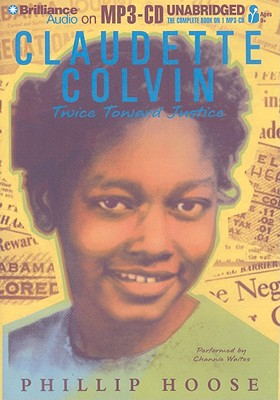 Claudette Colvin: Twice Toward Justice - Hoose, Phillip, and Waites, Channie (Performed by)