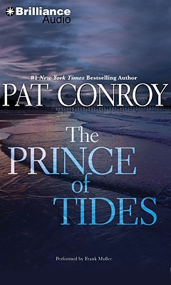 The Prince of Tides - Conroy, Pat, and Miller, Dan John (Read by)