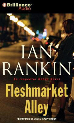 Fleshmarket Alley - Rankin, Ian, and MacPherson, James (Performed by)