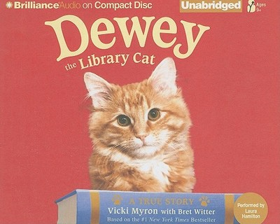 Dewey the Library Cat: A True Story - Myron, Vicki, and Hamilton, Laura (Performed by), and Witter, Bret