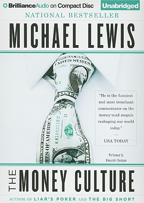 The Money Culture - Lewis, Michael, and Cendese, Alexander (Performed by)