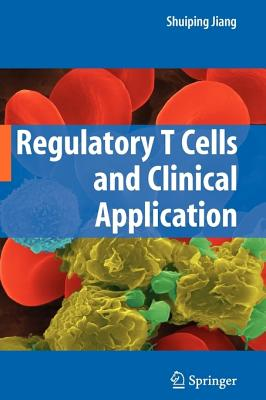Regulatory T Cells and Clinical Application - Jiang, Shuiping (Editor)