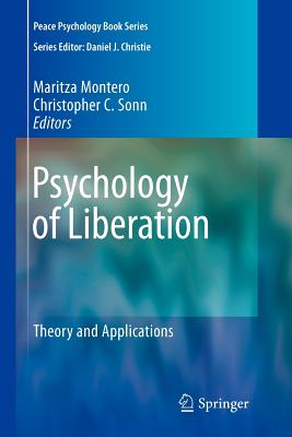 Psychology of Liberation: Theory and Applications - Montero, Maritza (Editor), and Sonn, Christopher C (Editor)