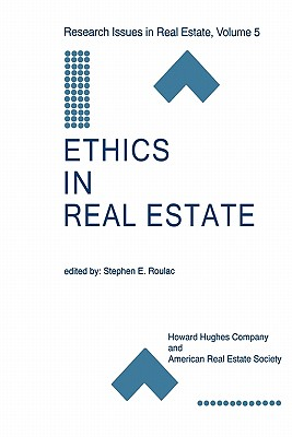 Ethics in Real Estate - Roulac, Stephen E. (Editor)