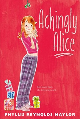 Achingly Alice - Naylor, Phyllis Reynolds