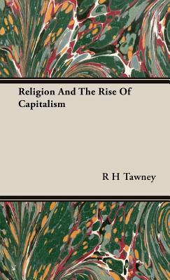 Religion and the Rise of Capitalism - Tawney, R H