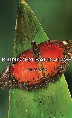 Bring 'em Back Alive - Buck, Frank