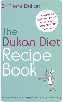 The Dukan Diet Recipe Book - Dukan, Pierre