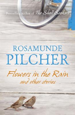 Flowers in the Rain - Pilcher, Rosamunde