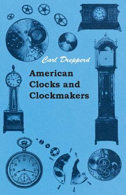 American Clocks And Clockmakers - Drepperd, Carl