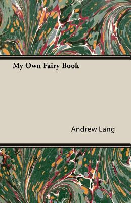 My Own Fairy Book - Lang, Andrew