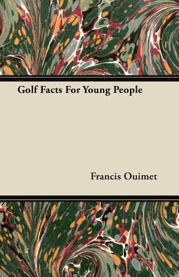 Golf Facts For Young People - Ouimet, Francis