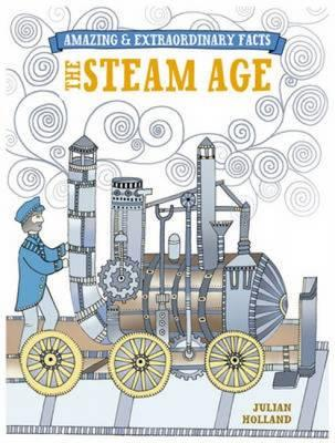 The Steam Age - Holland, Julian