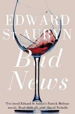 Bad News - St. Aubyn, Edward