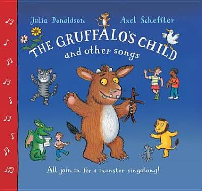The Gruffalo's Child and Other Songs - Donaldson, Julia
