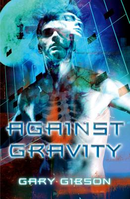 Against Gravity - Gibson, Gary