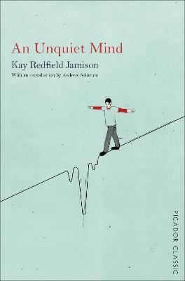 An Unquiet Mind - Jamison, Kay Redfield