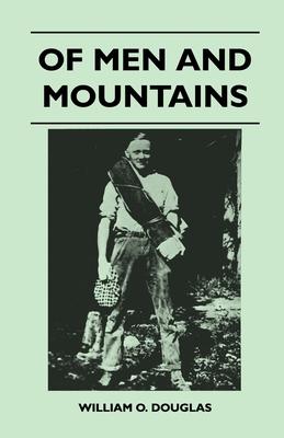 Of Men and Mountains - Douglas, William O