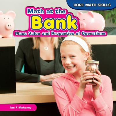 Math at the Bank: Place Value and Properties of Operations - Mahaney, Ian F