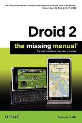 Droid 2: The Missing Manual - Gralla, Preston