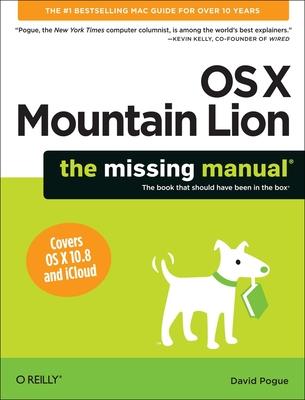 OS X Mountain Lion: The Missing Manual - Pogue, David