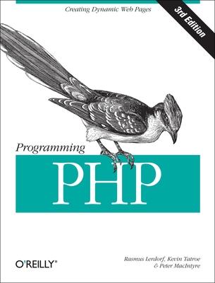 Programming PHP - Tatroe, Kevin, and MacIntyre, Peter, and Lerdorf, Rasmus