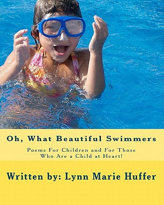 Oh, What Beautiful Swimmers - Huffer, Mrs Lynn Marie