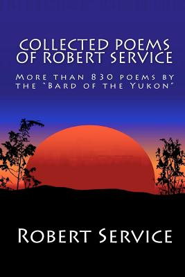 Collected Poems of Robert Service - Service, Robert