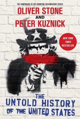 The Untold History of the United States - Stone, Oliver, and Kuznick, Peter